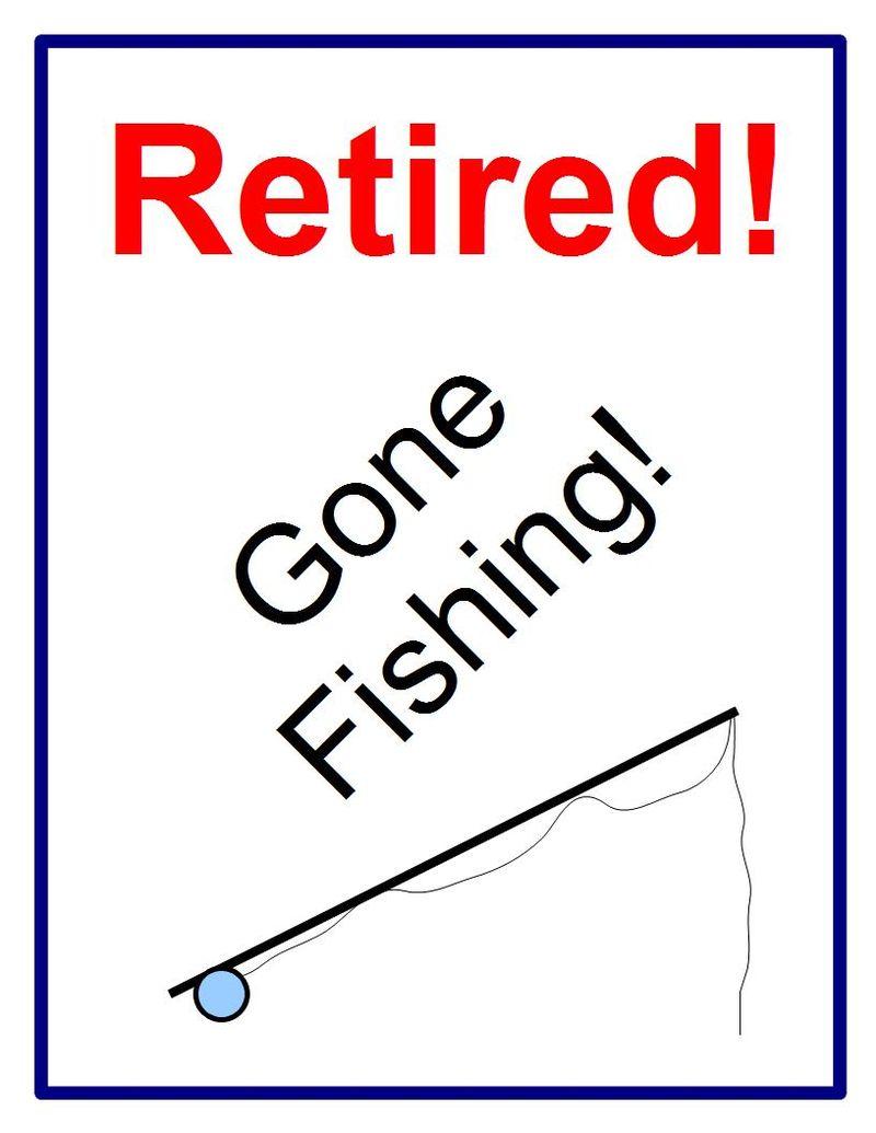 Retired - Gone Fishing! - JTE